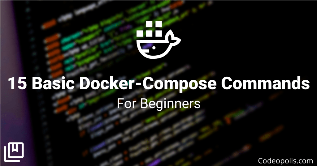 15 Basic Docker Compose Commands for Beginners 1
