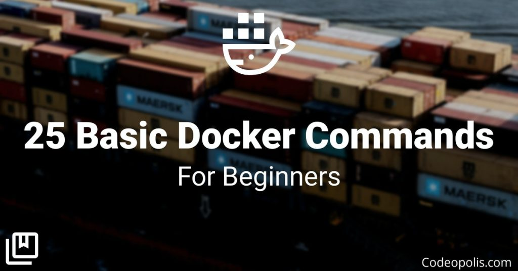 25 Basic Docker Commands For Beginners